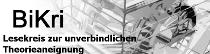 BiKri Wuerzburg. Lesekreis zur unverbindlichen Theorieaneignung